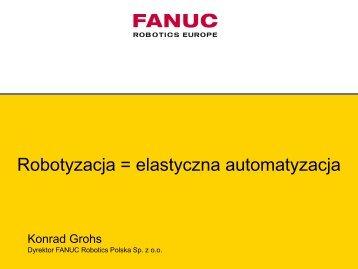 Robotyzacja = elastyczna automatyzacja