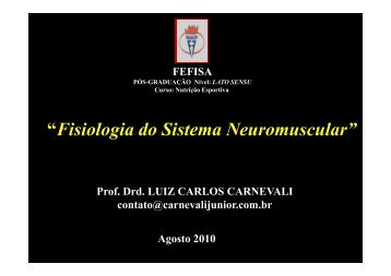 """Fisiologia do Sistema Neuromuscular"""