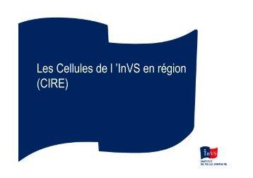 Les Cellules de l 'InVS en région (CIRE)