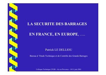 LA SECURITE DES BARRAGES EN FRANCE EN EUROPE …