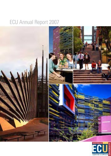 ECU Annual Report 2007 2007 - Edith Cowan University
