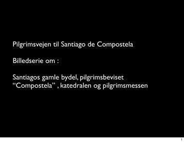 Pilgrimsmesse i Santiago de Compostela - drostrup.dk