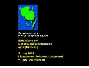 Dadastuenetværksmøde på Langeland (PDF) - drostrup.dk
