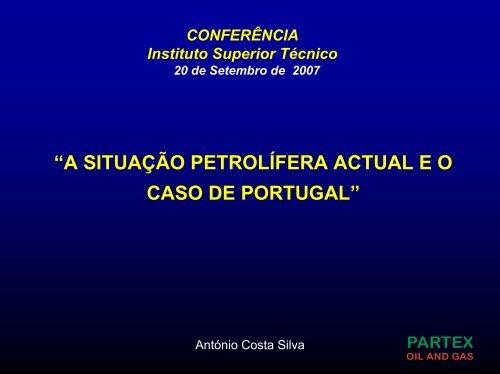 """""""A SITUAÇÃO PETROLÍFERA ACTUAL E O CASO DE PORTUGAL"""""""