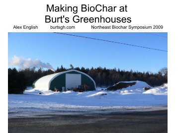 Making BioChar at Burt's Greenhouses
