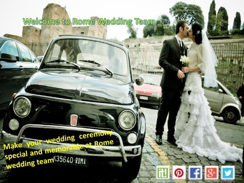 Make your wedding ceremony special and memorable at Rome wedding team