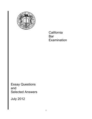 california bar february 2012 essays [ebook download] february 2012 multistate essay exam analysis exam essay questions from the july 2017 california bar exam free mbe bar exam practice questions to.