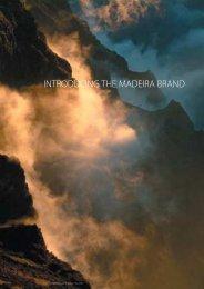 INTRODUCING THE MADEIRA BRAND