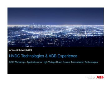 hvdc technology to abb and siemens High voltage direct current (hvdc) isn't new  the technology vendors like abb, ge, siemens and others must be heavily involved in hvdc projects.