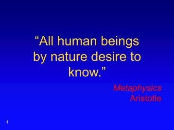 """by nature desire to know."""""""