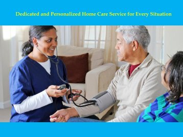Dedicated and Personalized Home Care Service for Every Situation