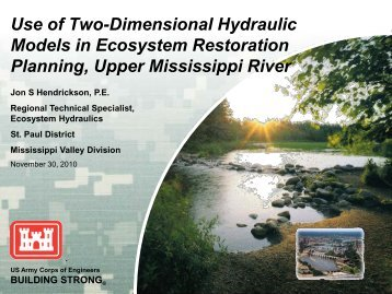 Use of Two-Dimensional Hydraulic Models in Ecosystem ... - U.S. Army