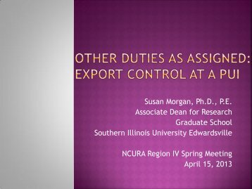 Other Duties as Assigned: Export Controls at a PUI - NCURA Region ...