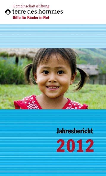 Jahresbericht 2012 - Gemeinschaftsstiftung terre des hommes