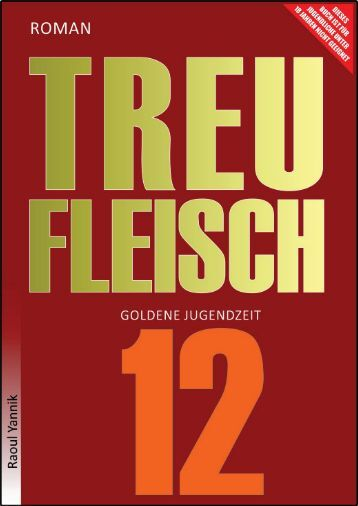 TREUFLEISCH - ZWÖLFTES KAPITEL (Goldene Jugendzeit)