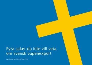Fyra saker du inte vill veta om svensk vapenexport