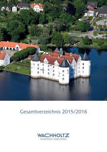 Gesamtverzeichnis Wachholtz Verlag 2015/2016