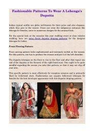 Fashionable Patterns To Wear A Lehenga's Dupatta