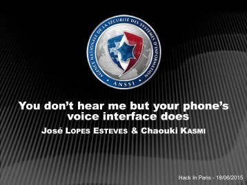 You don't hear me but your phone's voice interface does
