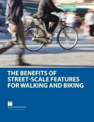 THE BENEFITS OF STREET-SCALE FEATURES FOR WALKING AND BIKING