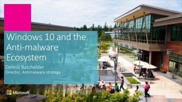 Windows 10 and the Anti-malware Ecosystem
