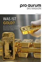 pro aurum Magazin - Ausgabe 13: Was ist Gold