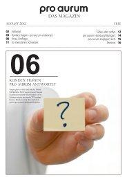 pro aurum Magazin - Ausgabe 6: Kunden fragen - pro aurum antwortet