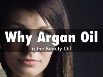 Why Argan Oil is the Beauty Oil
