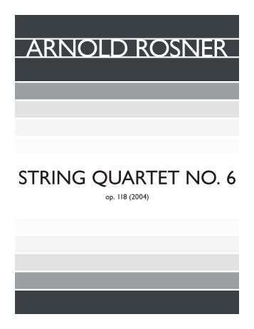 Rosner - String Quartet No. 6, op. 118