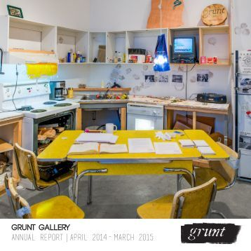 grunt gallery Annual Report | April 2014-march 2015