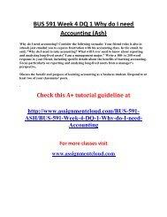 ASH BUS 591 Week 4 DQ 1 Why do I need Accounting