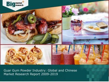 Guar Gum Powder Industry: Global and Chinese Market Trends and Demands 2019