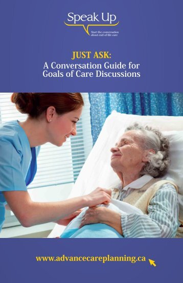 JUST ASK A Conversation Guide for Goals of Care Discussions