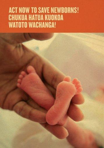 ACT NOW TO SAVE NEWBORNS! CHUKUA HATUA KUOKOA WATOTO WACHANGA!