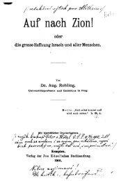 Rohling, August - Auf nach Zion oder die grosse Hoffnung Isreals und aller Menschen (1901, 225 S., Scan)