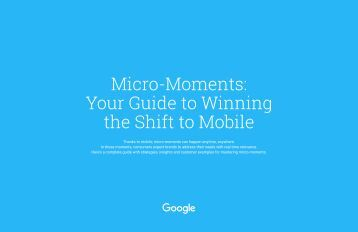 Micro-Moments Your Guide to Winning the Shift to Mobile