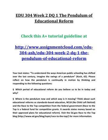 EDU 304 Week 2 DQ 1 The Pendulum of Educational Reform