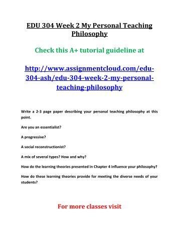 EDU 304 Week 2 My Personal Teaching Philosophy