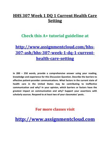 HHS 307 Week 1 DQ 1 Current Health Care Setting
