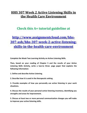 HHS 307 Week 2 Active Listening Skills in the Health Care Environment