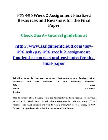 PSY 496 Week 2 Assignment Finalized Resources and Revisions for the Final Paper