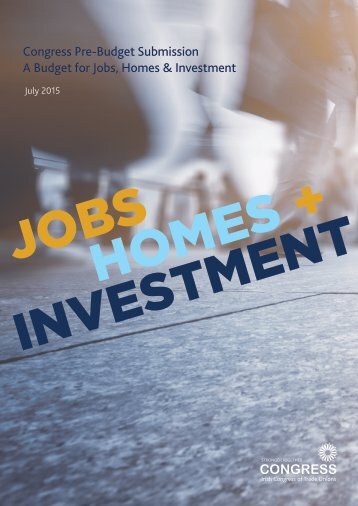 Congress Pre-Budget Submission A Budget for Jobs Homes & Investment