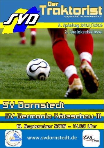 """Der Traktorist"" - 5. Spieltag 2015/2016 - SV Dornstedt vs. SV Germania Kötzschau III"