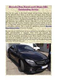 Mercedes Benz Repair Work Shops Offer Outstanding Service