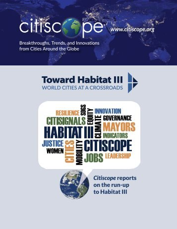 www.citiscope.org Citiscope reports on the run-up to Habitat III