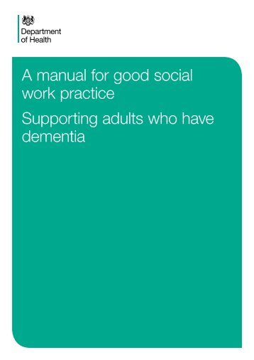 A manual for good social work practice Supporting adults who have dementia