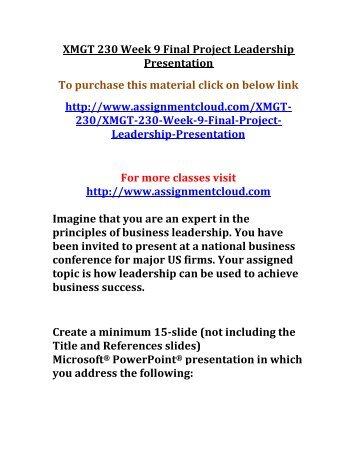 UOP XMGT 230 Week 9 Final Project Leadership Presentation