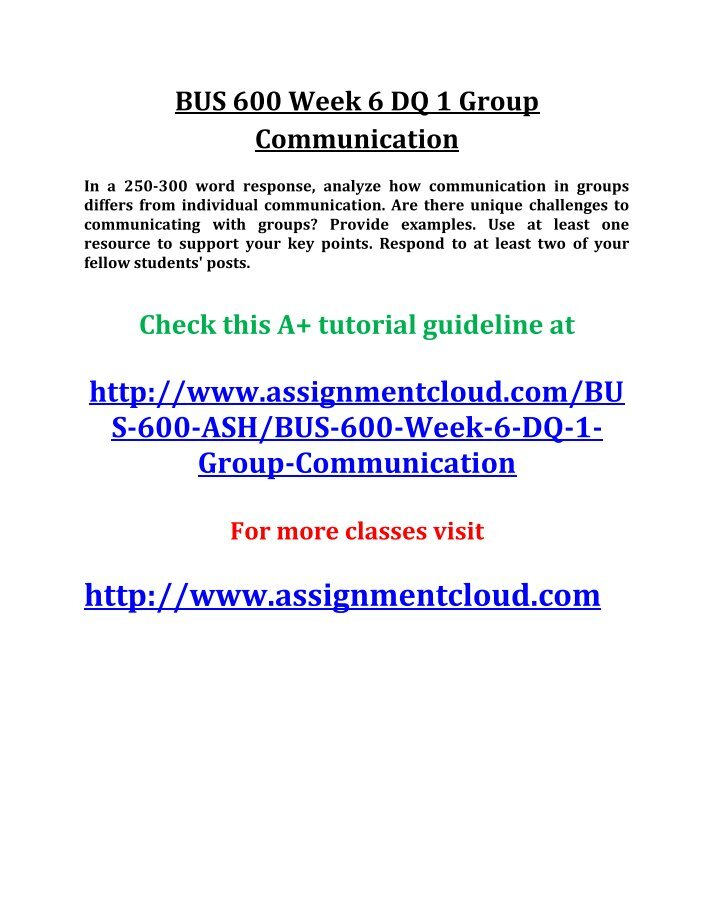 bus 600 week 3 assignment communications Bus 600 week 3 assignment communications skill assessment (ash) this tutorial was purchased 12 times & rated a+ by student like you most of us have situations where we find it difficult to communicate.
