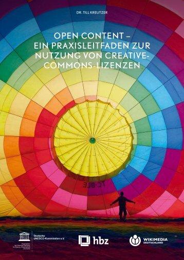 Open Content – Ein Praxisleitfaden zur Nutzung von Creative- Commons-Lizenzen