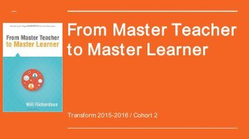 From Master Teacher to Master Learner